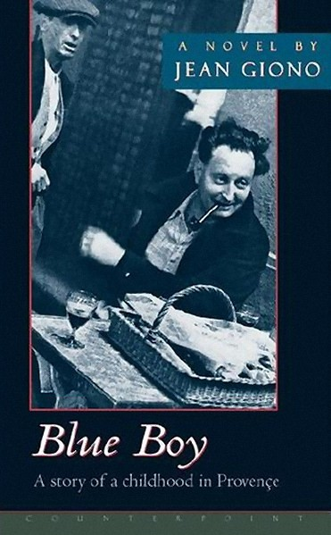 Blue Boy, Giono's fictionalized autobiography, was reissued by Counterpoint in 1999. (Click to view larger version...)